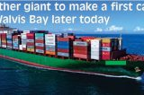 Another giant to make a first call at Walvis Bay later today